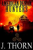 American Demon Hunters (A Suspenseful Dark Fantasy Novel)