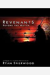 Revenants: Before the Watch: Revenants, book 0 (Revenants: Before the Watch (Revenants, book 0)) Kindle Edition