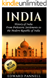 India: History of India: From Prehistoric Settlements to the Modern Republic of India (English Edition)