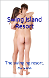 Swing Island Resort: The swinging resort.