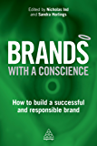 Brands with a Conscience: How to Build a Successful and Responsible Brand