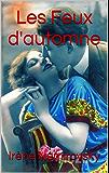 Les Feux d'automne (French Edition)
