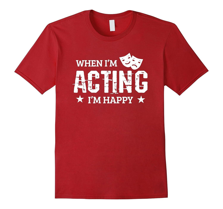 Acting T-shirt Vintage Theater Actor Actress Gift Shirt-4LVS