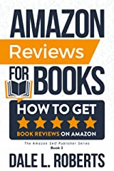 Amazon Reviews for Books: How to Get Book Reviews on Amazon (The Amazon Self Publisher 3) Kindle Edition