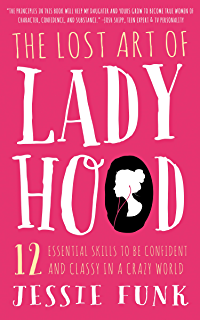 Amazon very classy even more exceptional advice for the the lost art of ladyhood 12 essential skills to be confident classy in a fandeluxe Image collections