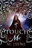 Touch Me (The Novus Pack Series Book 3)