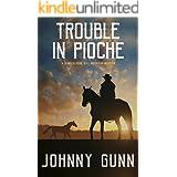 Trouble in Pioche: A 19th Century Western (A Slim Calhoun, Bull Morrison Western Book 4)