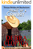 Heart of a Cowboy (Texas Brides & Bachelors Book 1)