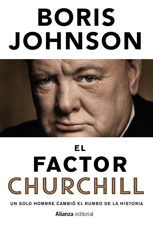 El factor Churchill: Un solo hombre cambió el rumbo de la Historia ...