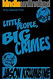 Little People, Big Crimes(Alex Cheradon #1.3) (Alex Cheradon Book Series)