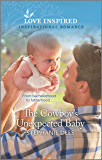 The Cowboy's Unexpected Baby (Triple Creek Cowboys Book 2)