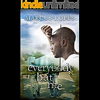 Everybody but Me (Broken Man Broke Book 2) book cover