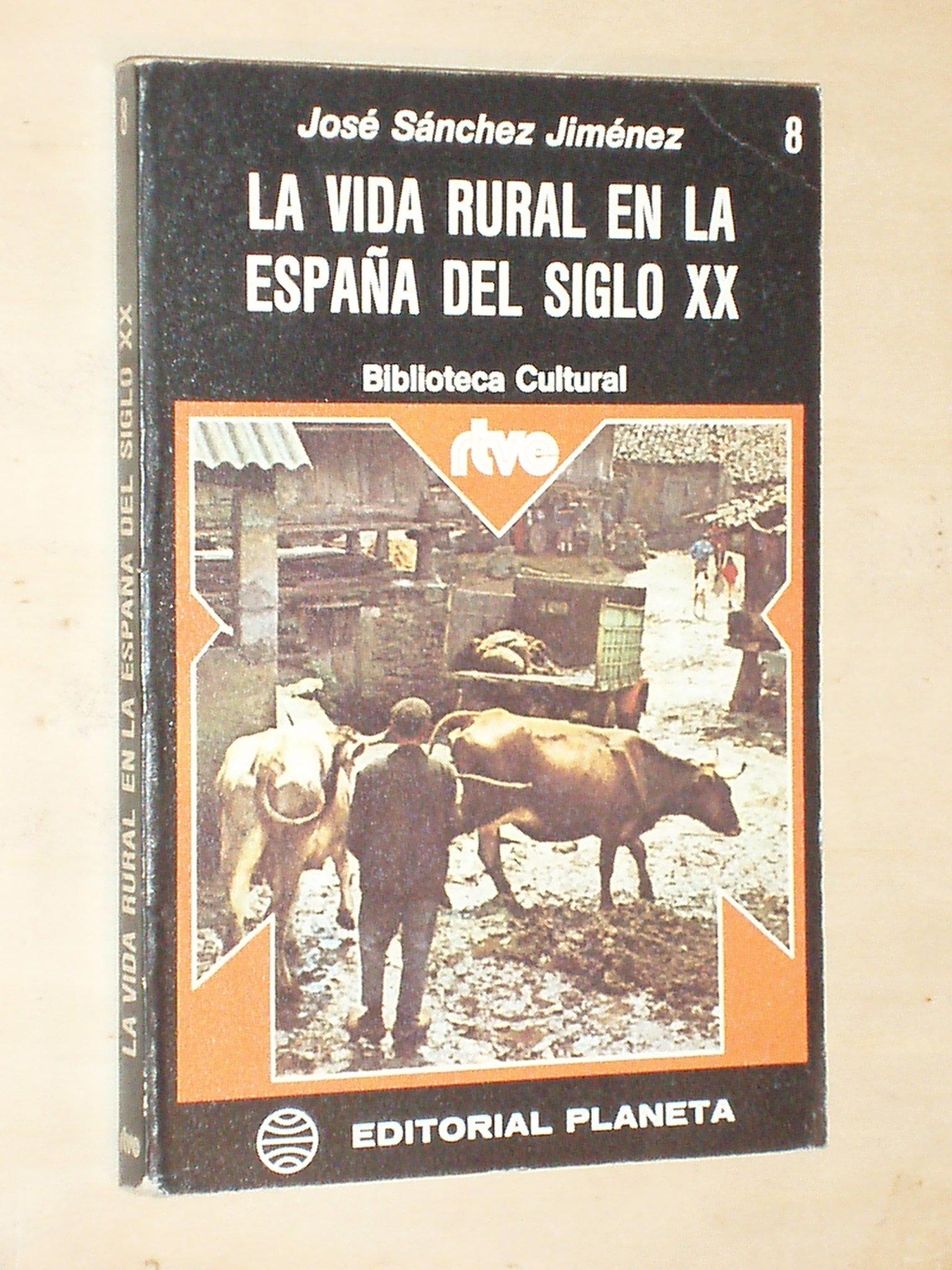 LA VIDA RURAL EN LA ESPAÑA DEL SIGLO XX: Amazon.es: José Sánchez ...