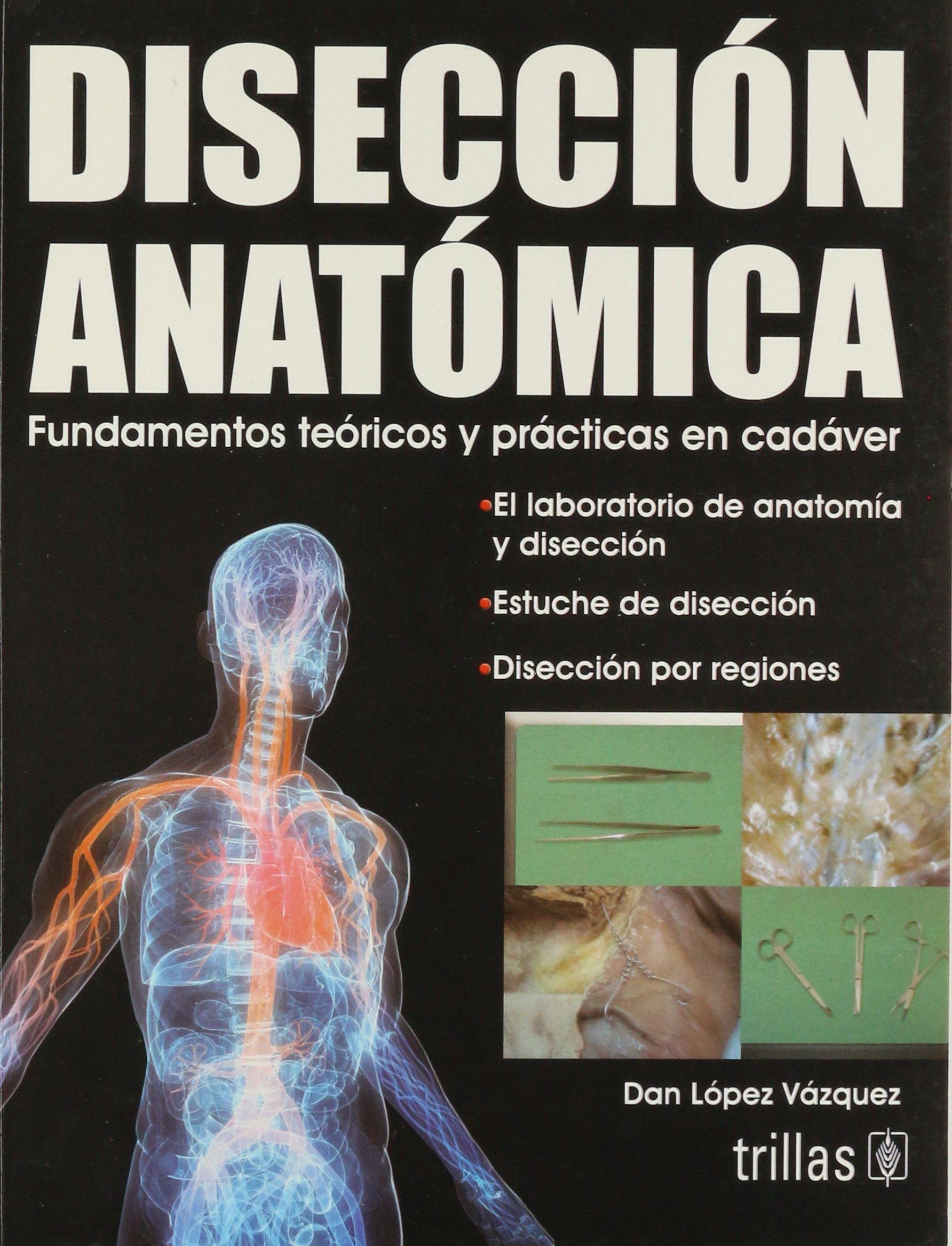 Diseccion anatomica / Anatomical dissection: Amazon.es: Vazquez, Dan Lopez: Libros