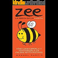 Zee, la Abeja de la Pasión: Cómo Descubrirla y Distinguirla de Falsas Motivaciones