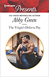 The Virgin's Debt to Pay: A Billionaire Blackmail Romance (Harlequin Presents)