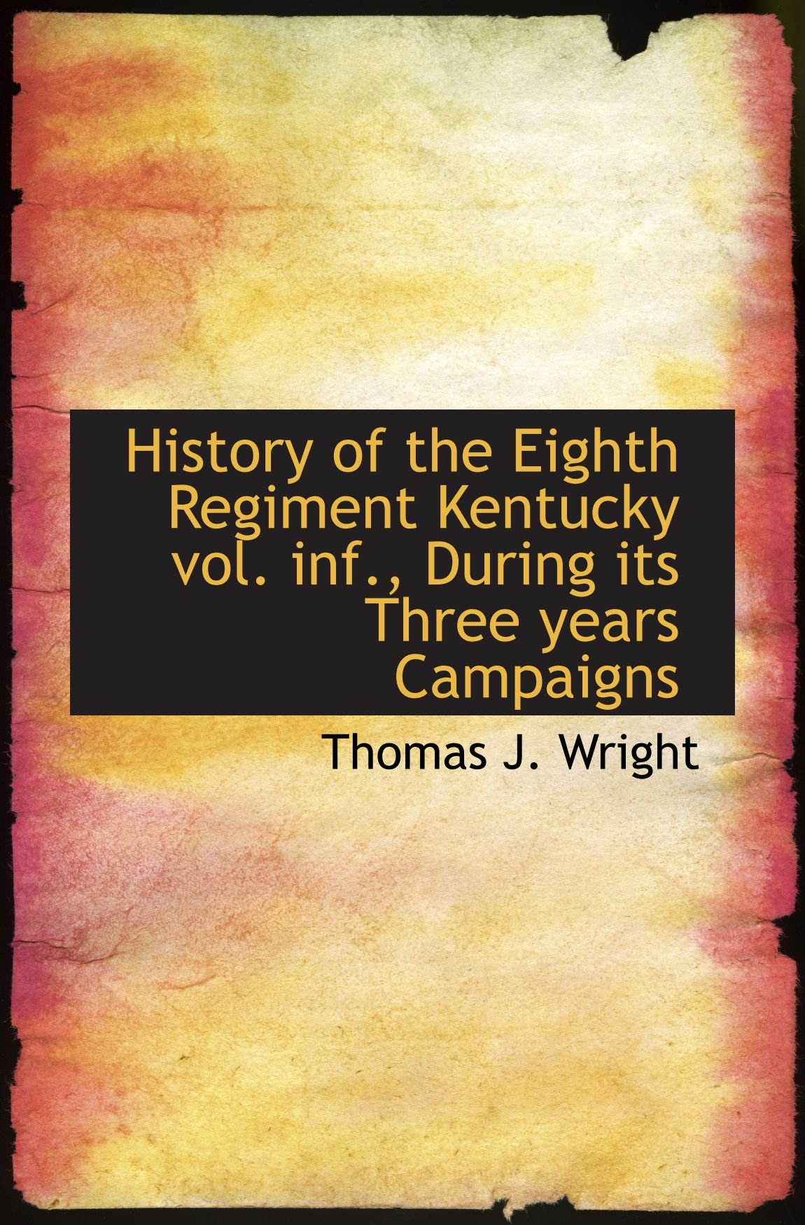 Read Online History of the Eighth Regiment Kentucky vol. inf., During its Three years Campaigns pdf epub