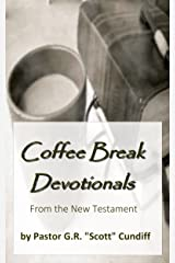 Coffee Break Devotionals (from the New Testament) Kindle Edition