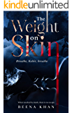 The Weight on Skin: A Millionaire Medical Best Friends to Lovers Dark Romance (Red #2)