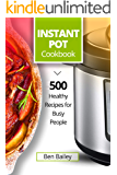 Instant Pot Cookbook: 500 Healthy Recipes for Busy People