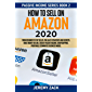 How to sell on Amazon 2020: From beginner to top seller, FBA sales strategies and secrets, make money on line, create passive incomes. Dropshipping. Profitable ... eCommerce business model. (English Edition)