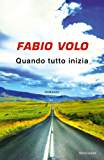 Quando tutto inizia (Italian Edition)