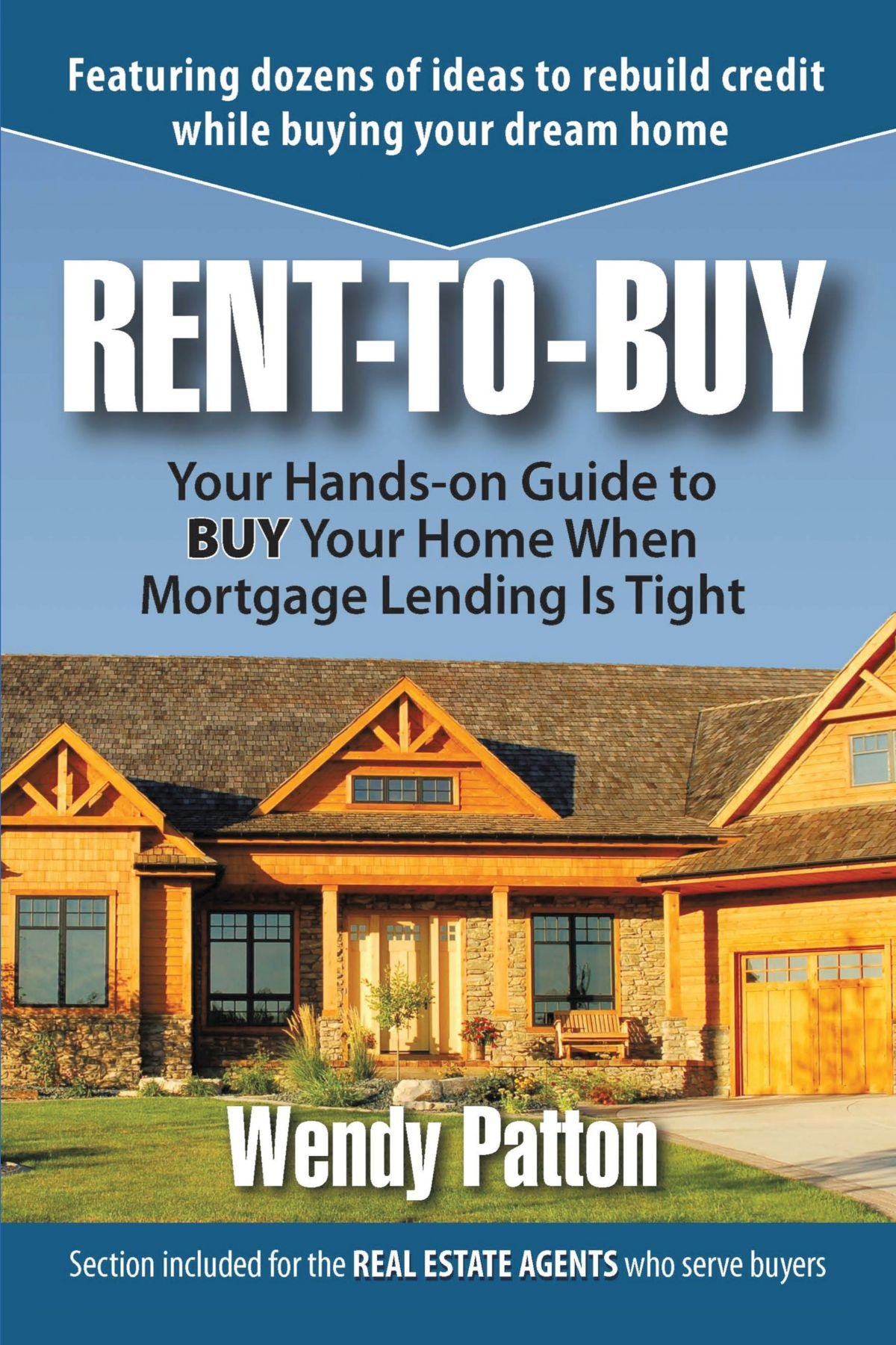 Rent-to-Buy: Your Hands-On Guide to BUY Your Home When Mortgage Lending is Tight