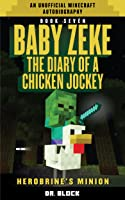 Baby Zeke: Herobrine's Minion: The Diary Of A