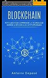 Les Blockchains : Petit guide pour comprendre la technologie derrière le Bitcoin & les cryptomonnaies