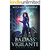 How To Be A Badass Vigilante: Book One