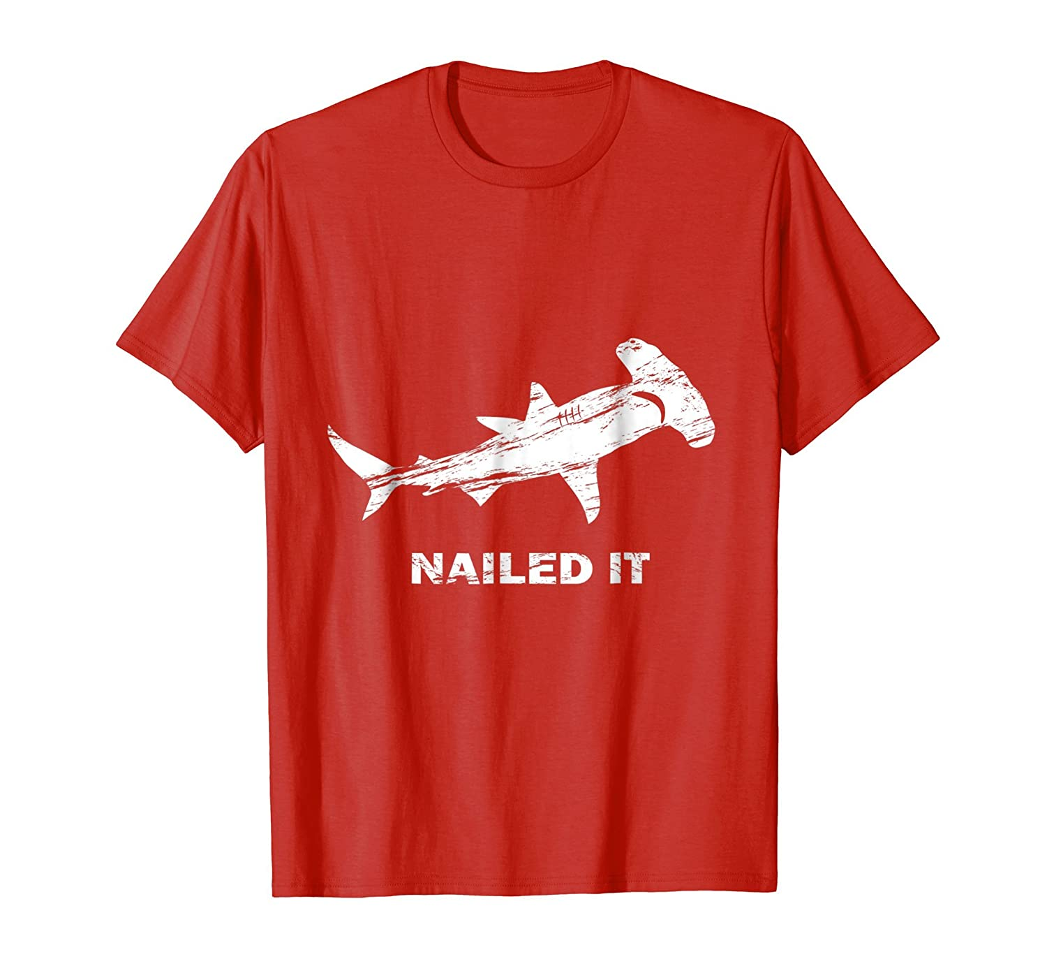 Hammerhead Shark Nailed It Shirt Week of Shark Pun Tee-mt
