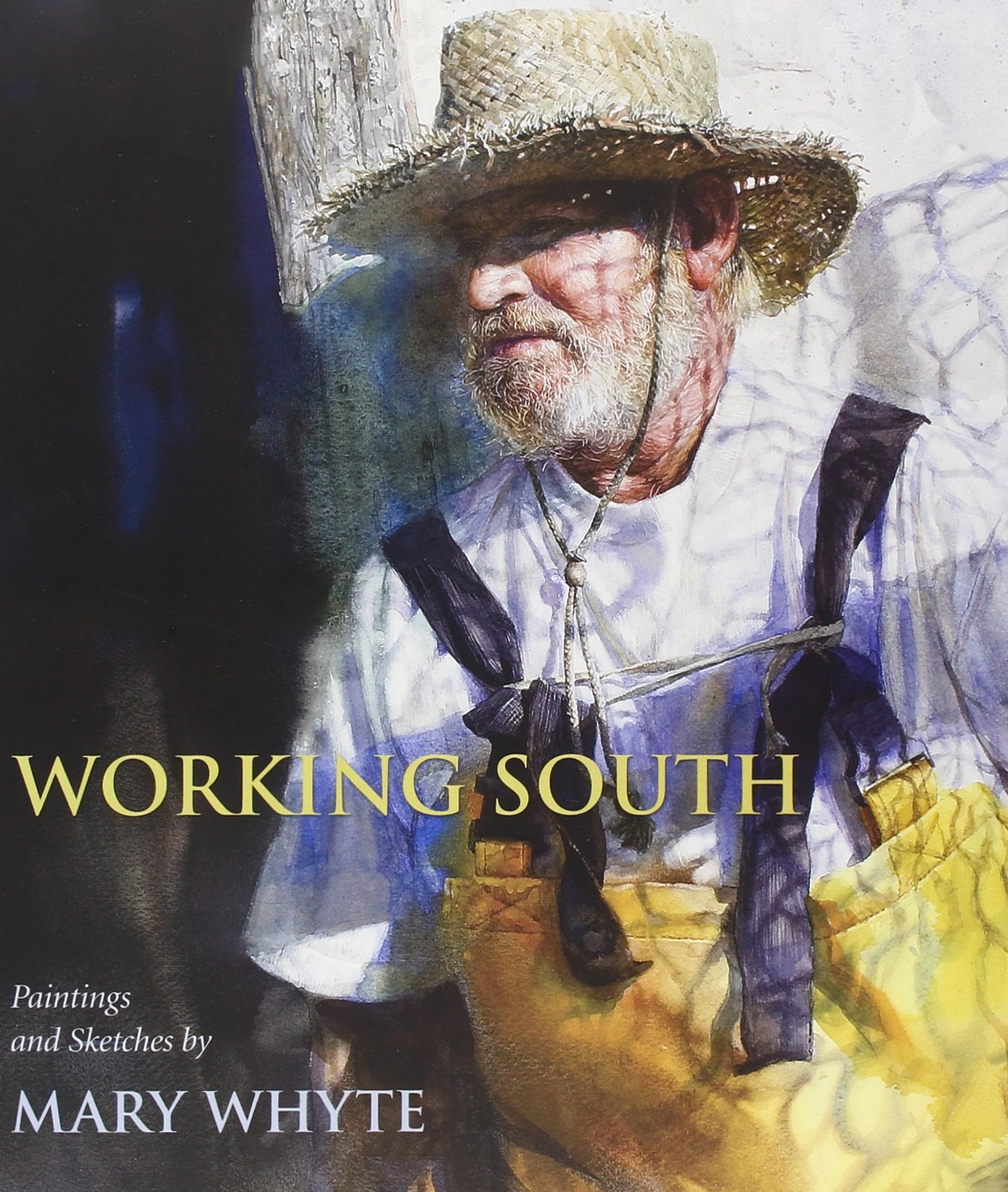 Watercolor books by mary whyte - Working South Paintings And Sketches By Mary Whyte Mary Whyte Martha Severens 9781570039676 Amazon Com Books