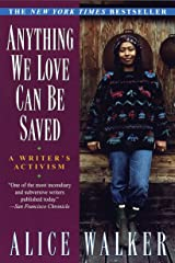 Anything We Love Can Be Saved: A Writer's Activism Paperback