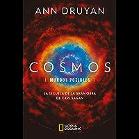 Cosmos. Mundos posibles: La secuela de la gran obra de Carl Sagan (NATGEO CIENCIAS)