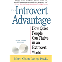 The Introvert Advantage: How Quiet People Can Thrive in an Extrovert World (English Edition)