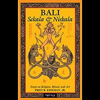 Bali: Sekala & Niskala: Essays on Religion, Ritual, and Art