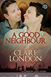 A Good Neighbour (London Lads Book 3)