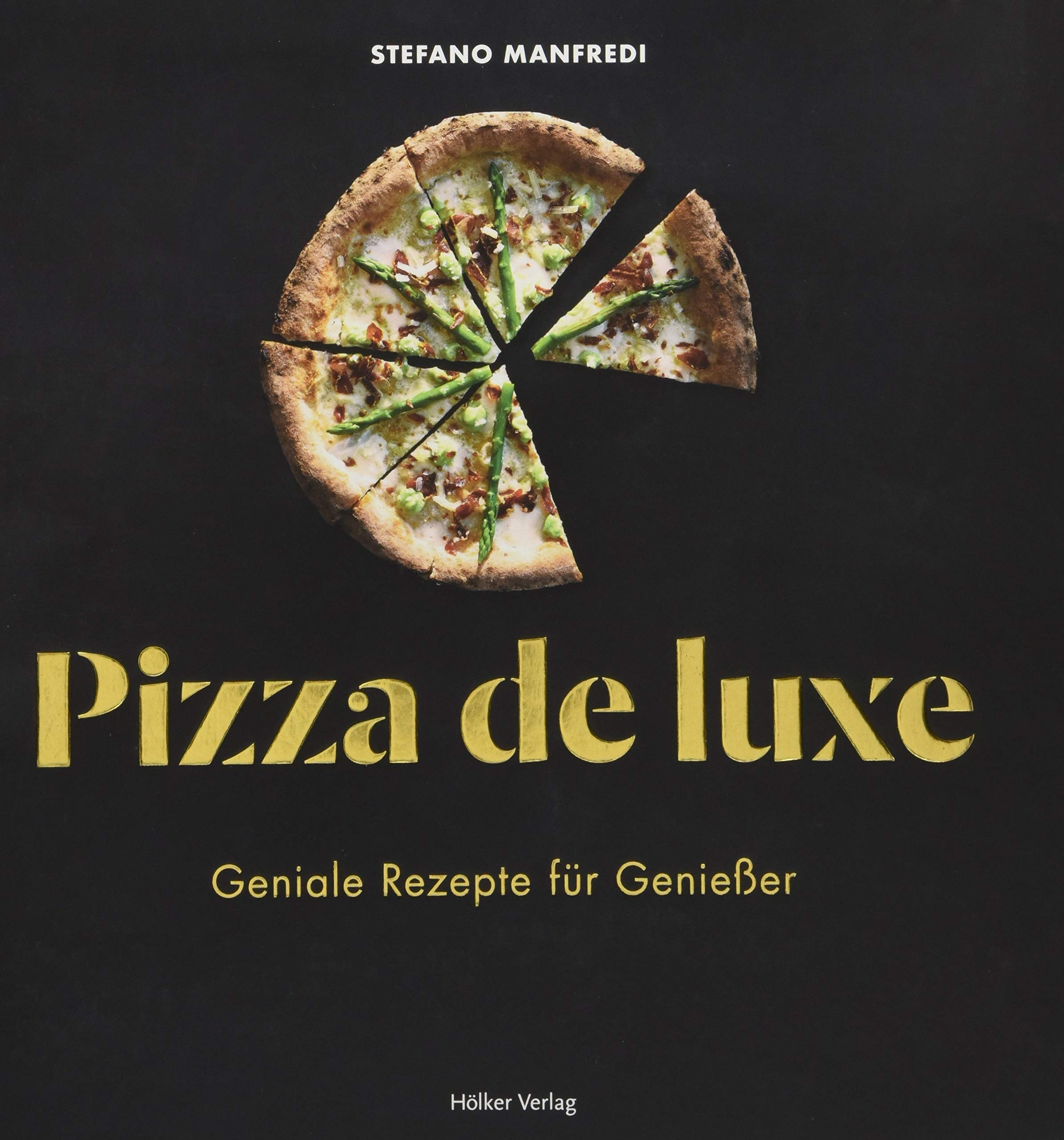 Pizza de luxe: Geniale Rezepte für Genießer: Amazon.de: Stefano ...