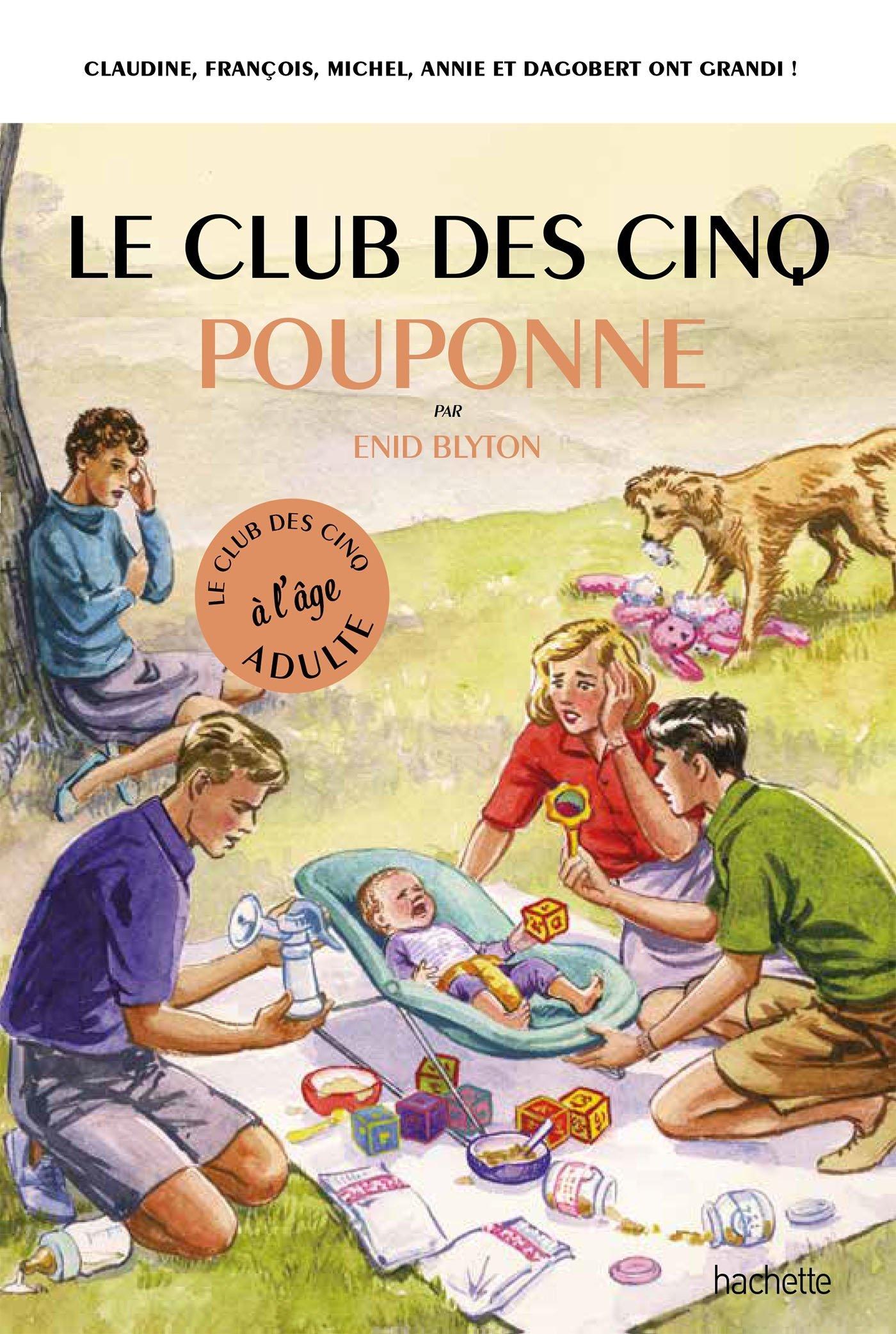 Le Club des 5 pouponne Relié – 19 septembre 2018 Bruno Vincent Hachette Pratique 2017068861 Romans humoristiques