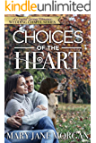 Choices Of The Heart (Crystal Springs Romances: The Wedding Chapel Book 4)