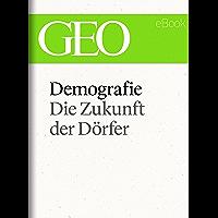 Demografie: Die Zukunft der Dörfer (GEO eBook Single)
