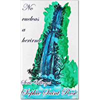 No vuelvas a herirme (Spanish Edition)