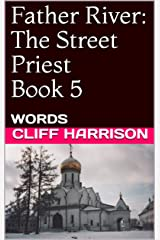 Father River: The Street Priest Book 5: WORDS (Father River Series) Kindle Edition