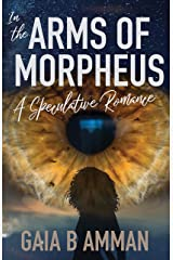 In the Arms of Morpheus: A Speculative Romance (Antiheroes Book 2) Kindle Edition