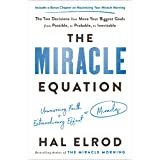 The Miracle Equation: The Two Decisions That Move Your Biggest Goals from Possible, to Probable, to Inevitable