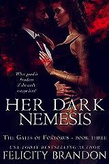 Her Dark Nemesis: A Dark, Dystopian Captive Romance. (The Gates of Fortorus Book 3) Kindle Edition