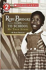 Ruby Bridges Goes to School: My True Story (Scholastic Reader, Level 2) Paperback