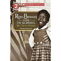 Ruby Bridges Goes to School: My True Story (Scholastic Reader: Level 2)