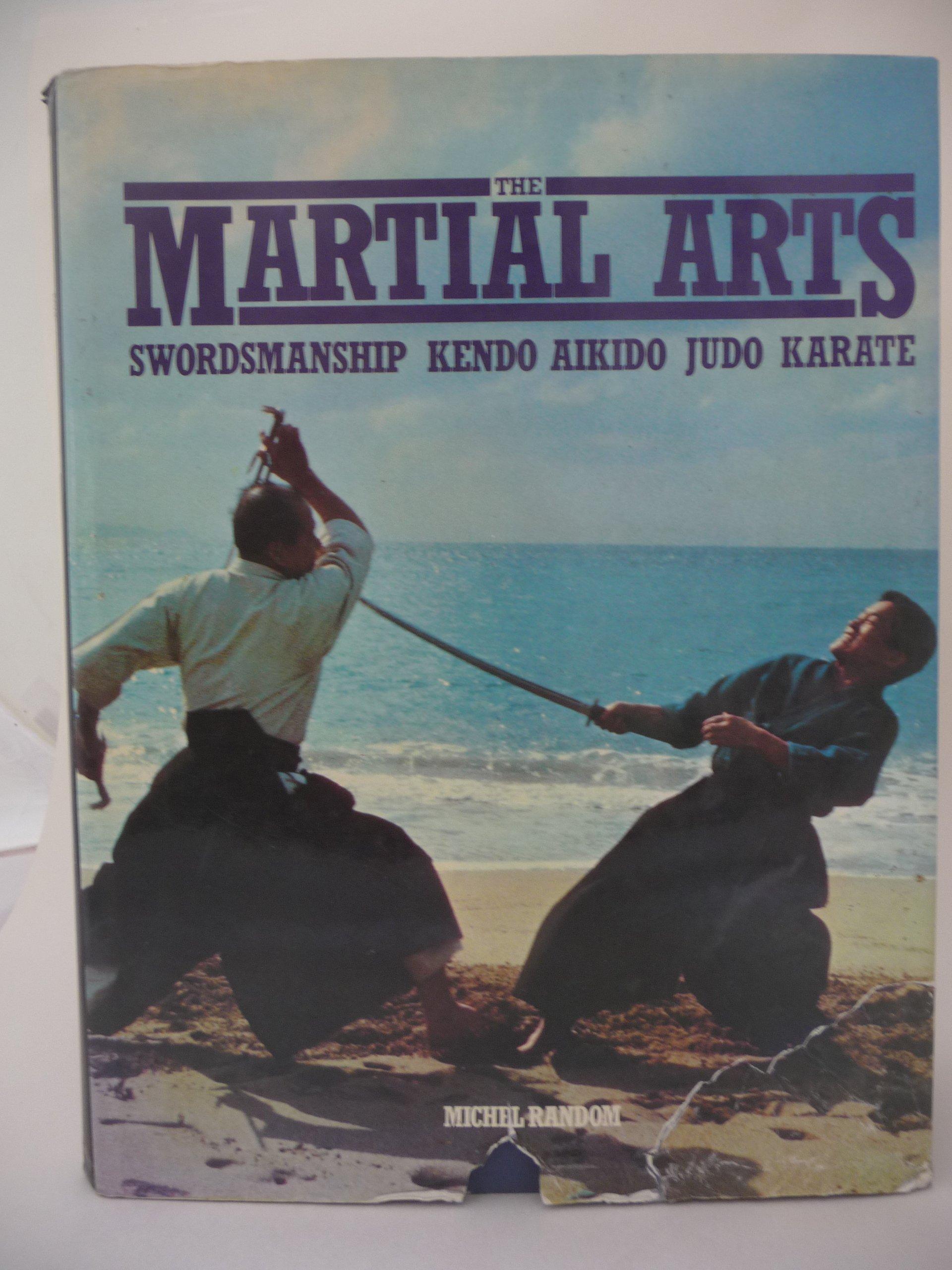 The Martial Arts: Random, Michel: 9780907408963: Amazon.com: Books