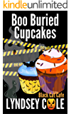 Boo Buried Cupcakes (Black Cat Cafe Cozy Mystery Series Book 11)